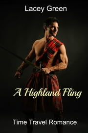 A Highland Fling - Time Travel Romance Short Stories ebook by Lacey Green