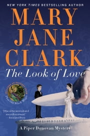 The Look of Love - A Piper Donovan Mystery ebook by Mary Jane Clark