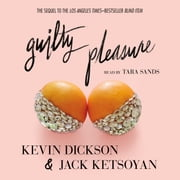 Guilty Pleasure audiobook by Kevin Dickson, Jack Ketsoyan