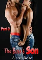 The Boss's Son - My Office Romance, #3 ebook by Sierra Rose