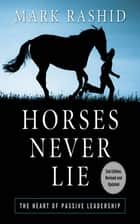 Horses Never Lie ebook by Mark Rashid