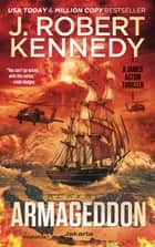 Armageddon - A James Acton Thriller, Book #29 ebook by J. Robert Kennedy