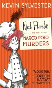 Neil Flambe and the Marco Polo Murders ebook by Kevin Sylvester,Kevin Sylvester