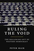 Ruling The Void ebook by Peter Mair