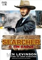 The Searcher 3: Tin Badge ebook by Len Levinson