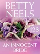 An Innocent Bride (Betty Neels Collection) ebook by Betty Neels