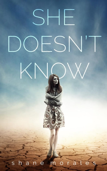 She Doesn't Know ebook by Shane Morales