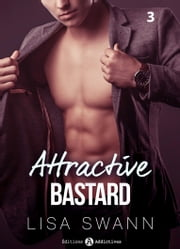 Attractive Bastard 3 ebook by Lisa Swann