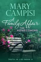 A Family Affair: The Homecoming ebook by Mary Campisi