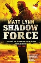 Shadow Force ebook by Matt Lynn