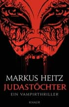Judastöchter - Ein Vampirthriller ebook by