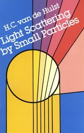 Light Scattering by Small Particles ebook by H. C. van de Hulst