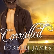 Corralled audiobook by Lorelei James