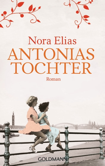 Antonias Tochter - Roman eBook by Nora Elias
