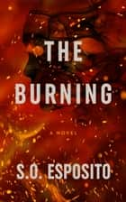 The Burning: A Psychological Suspense ebook by S.O. Esposito