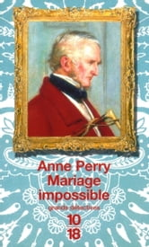 Mariage impossible - William Monk ebook by Anne PERRY