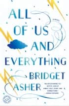 All of Us and Everything ebook by Bridget Asher
