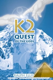 K2, Quest of the Gods - The Hall of Records in the Himalaya ebook by ralph ellis