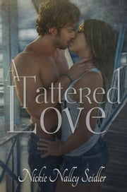 A Tattered Love ebook by Nickie Nalley Seidler