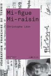 Mi-figue mi-raisin ebook by Christophe LEON