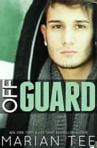 Off Guard - A Friend's Romance ebook by Marian Tee
