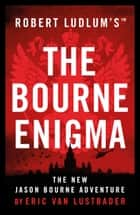 Robert Ludlum's™ The Bourne Enigma ebook by