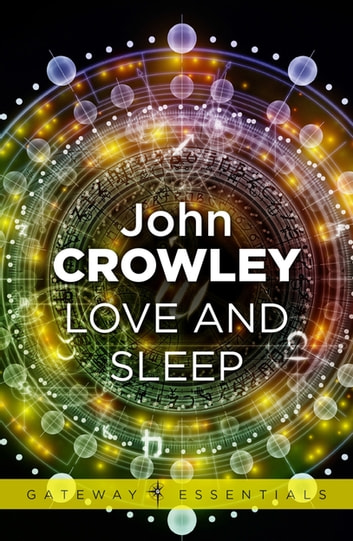 Love and Sleep ebook by John Crowley