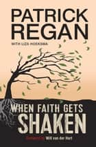 When Faith Gets Shaken ebook by Patrick Regan