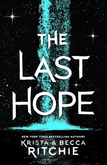 The Last Hope - A Raging Ones Novel ebook by Krista Ritchie,Becca Ritchie