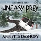 Uneasy Prey audiobook by Annette Dashofy