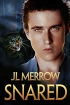 Snared ebook by JL Merrow