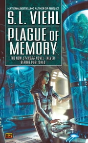 Plague of Memory - A Stardoc Novel ebook by S.L. Viehl
