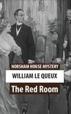 The Red Room ebook by William Le Queux