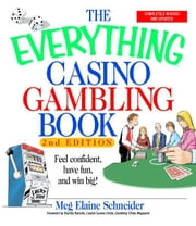 The Everything Casino Gambling Book: Feel confident, have fun, and win big! ebook by MEG ELAINE SCHNEIDER,Stanley Roberts