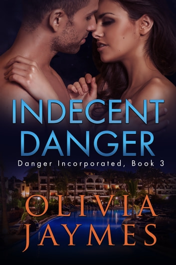 Indecent Danger ebook by Olivia Jaymes