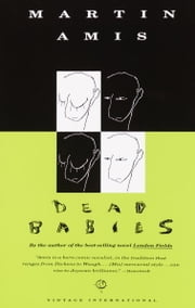 Dead Babies ebook by Martin Amis