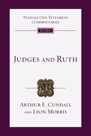 Judges and Ruth ebook by Arthur E. Cundall,Leon L. Morris