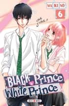 Black Prince and White Prince T06 ebook by Makino