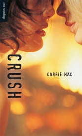 Crush ebook by Carrie Mac