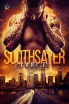Soothsayer ebook by Cari Z