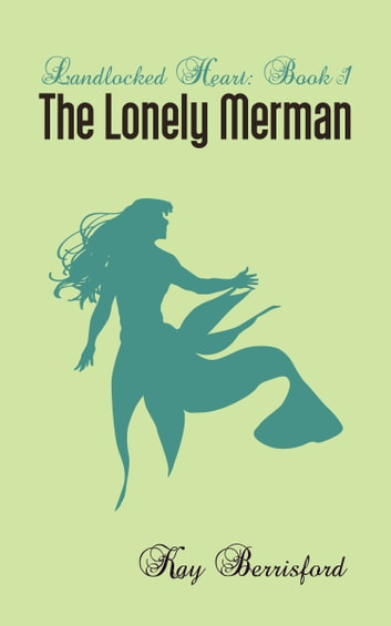The Lonely Merman ebook by Kay Berrisford