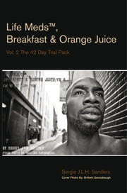 Life Meds™, Breakfast & Orange Juice ebook by Sergio J.L.H. Sanders