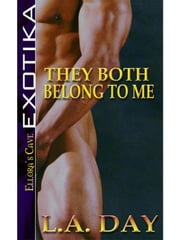 They Both Belong to Me ebook by L.A. Day