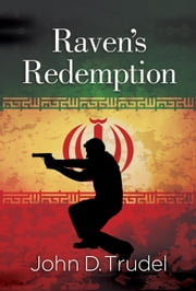 Raven's Redemption - A Cybertech Thriller ebook by John D Trudel