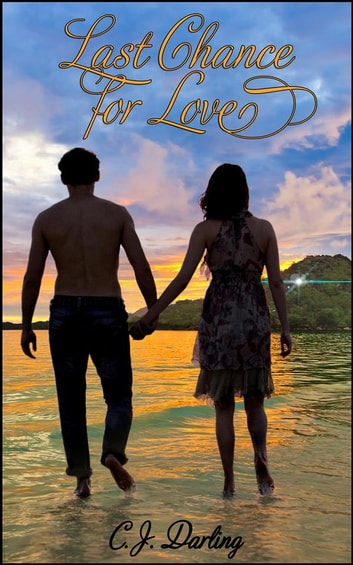 Last Chance For Love ebook by C.J. Darling