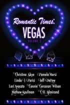 Romantic Times: Vegas - Volume 2 ebook by Christina Skye, Pamela Morsi, Linda Parisi,...