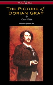 The Picture of Dorian Gray (Wisehouse Classics - with original illustrations by Eugene Dété) ebook by Oscar Wilde