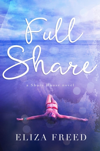 Full Share - Shore House ebook by Eliza Freed