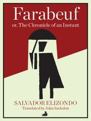 Farabeuf or, The Chronicle of an Instant ebook by Salvador Elizondo