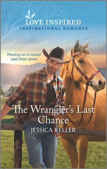 The Wrangler's Last Chance ebook by Jessica Keller